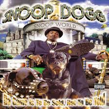 The Game Is To Be Sold, Not To Be Told - Snoop Dogg