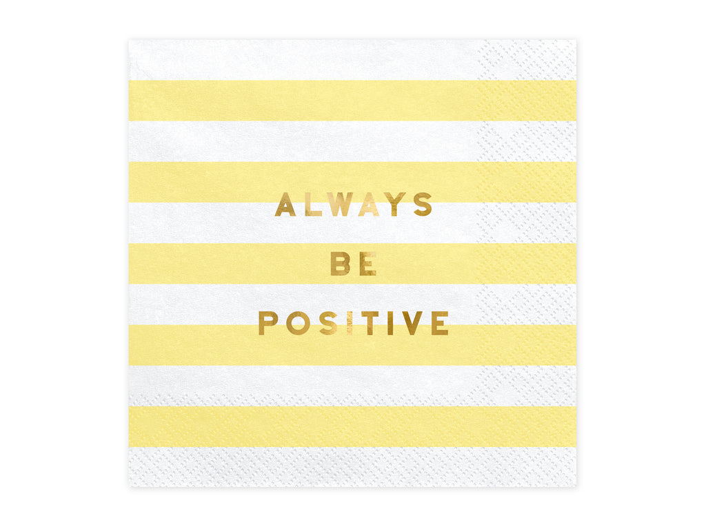 Servietter - Always Be Positive