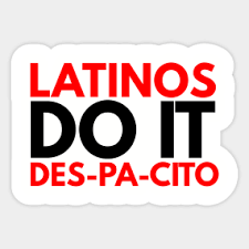 Quote | Latinos Do It Des-Pa-Cito