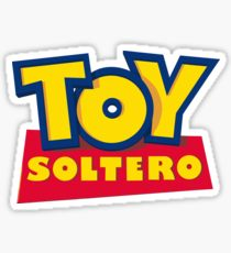 Quote | Toy Soltero (Toy Story)