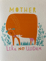 'Mother like no Udder' Mother's Day Card