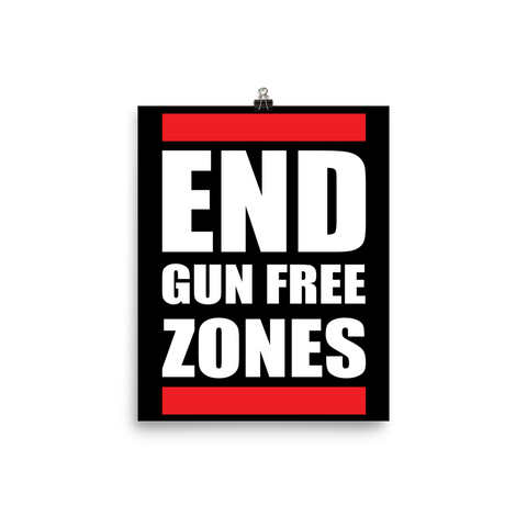 End Gun Free Zones Poster