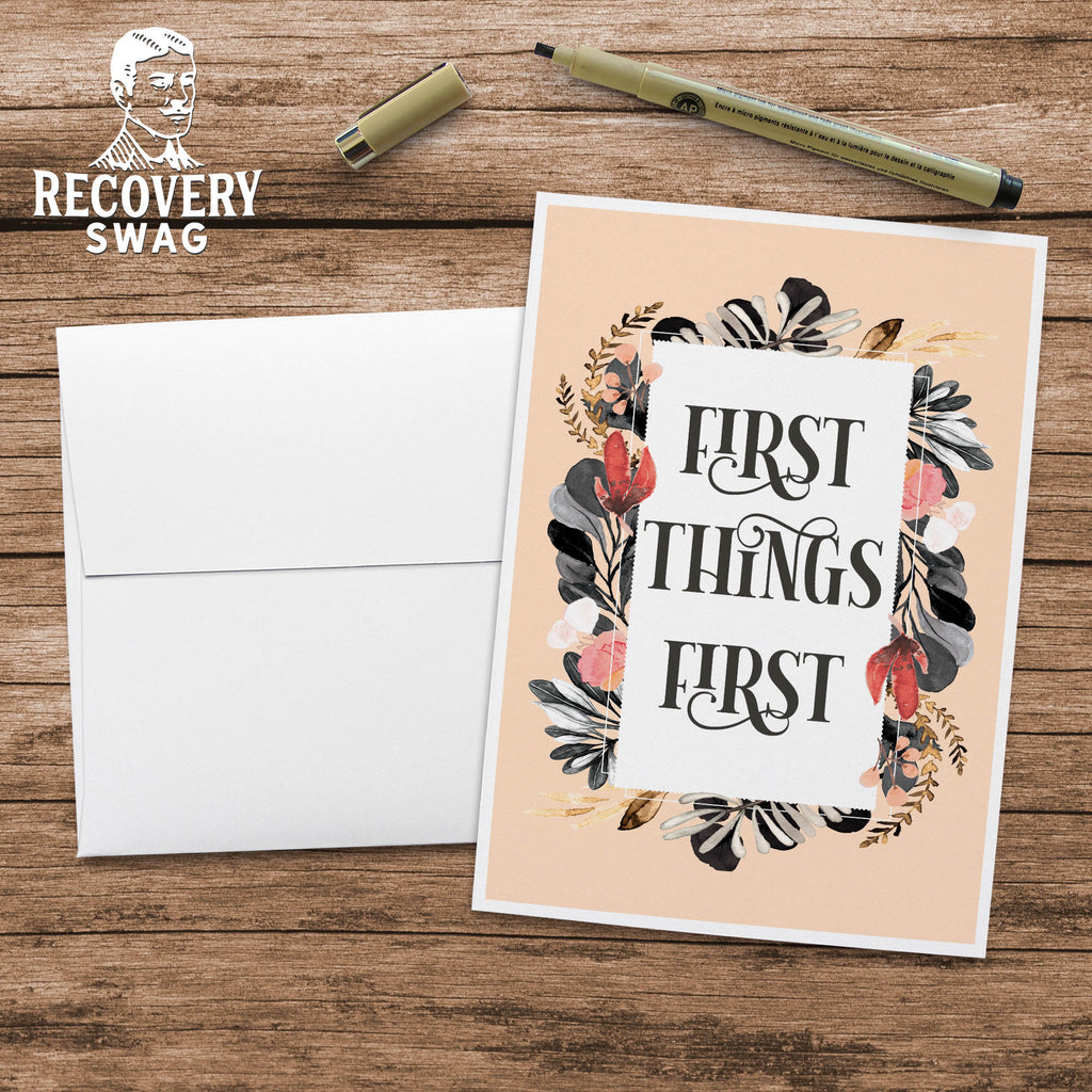 First Things First Blank Greeting Card - 12 Step Recovery Card
