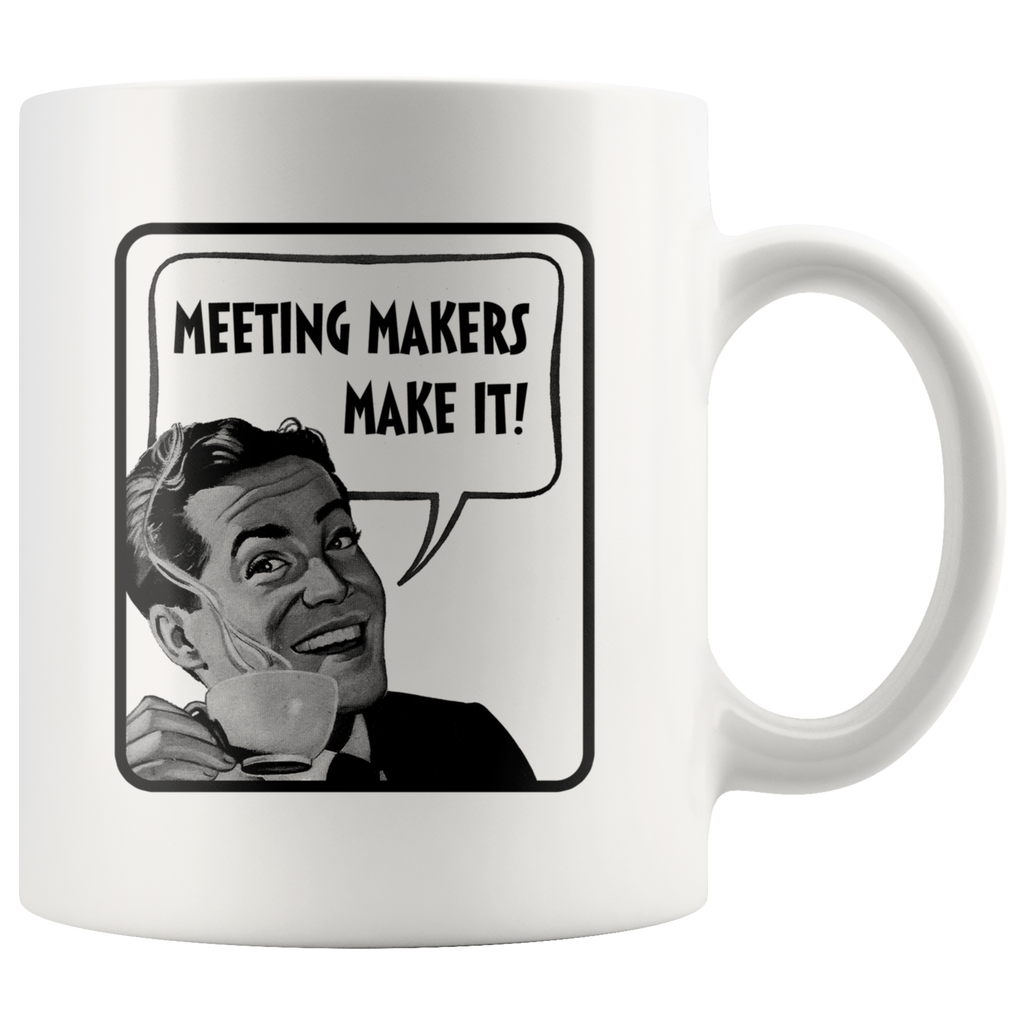 Meeting Makers Make It Recovery Mug