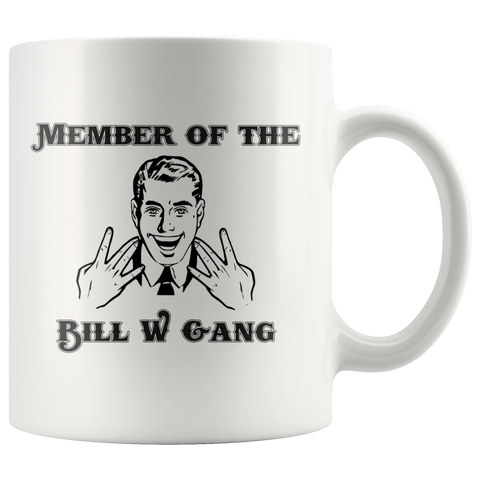 Member of the Bill W Gang Recovery Mug