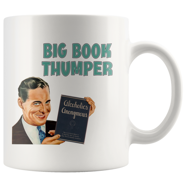 Big Book Thumper - Alcoholics Anonymous - Recovery Mug
