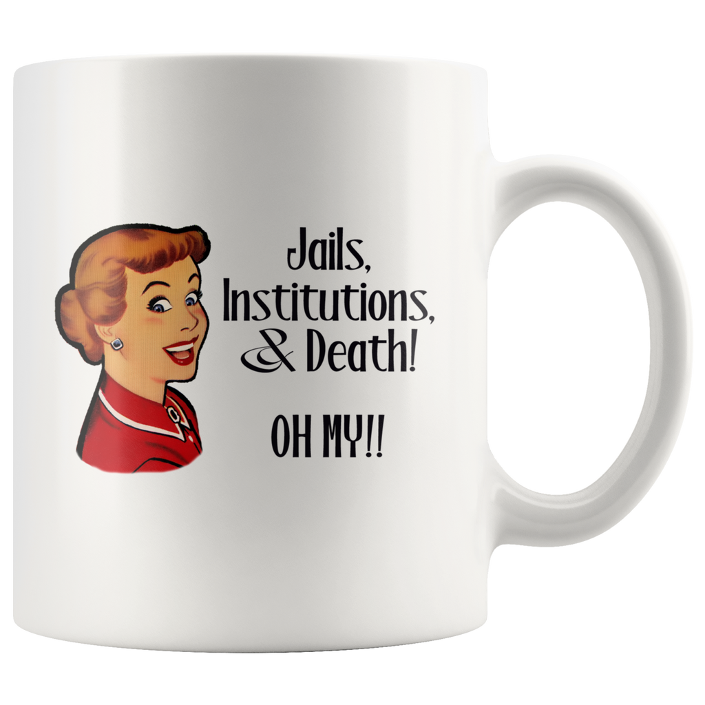 Jails, Institutions, and Death, Oh My! Recovery Mug
