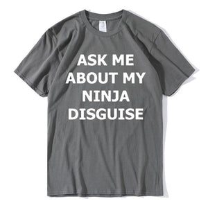 XS-5XL Mens Ask Me About My Ninja Disguise Flip T Shirt