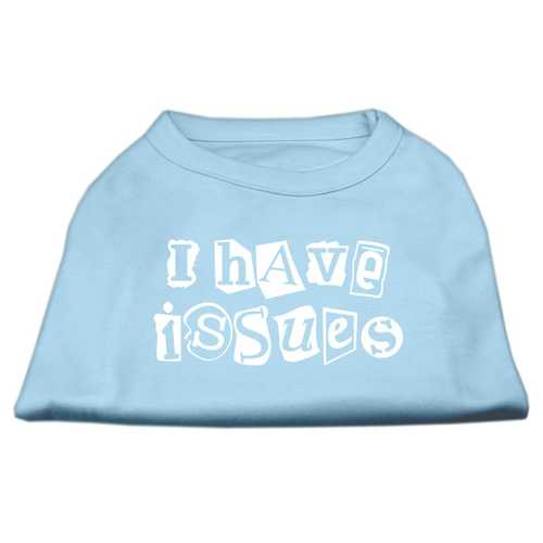 I Have Issues Screen Printed Dog Shirt  Baby Blue XS (8)