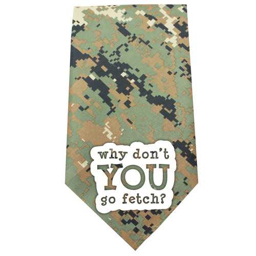 Why don?t you go Fetch Screen Print Bandana Digital Camo