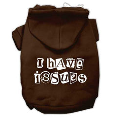I Have Issues Screen Printed Dog Pet Hoodies Brown Size Sm (10)