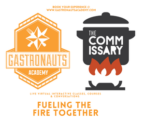 Gastronauts Academy & The Commissary Fueling the fire Together!