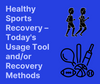 Healthy Sports Recovery – Today's Usage Tool and/or Recovery Methods