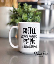 Load image into Gallery viewer, Coffee Because Punching People is Frowned Upon Coffee Mug - The Queen Bee Company