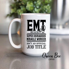 Load image into Gallery viewer, EMT Coffee Mug - Miracle Worker Mug - The Queen Bee Company