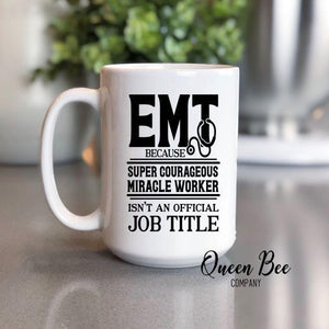 EMT Coffee Mug - Miracle Worker Mug - The Queen Bee Company
