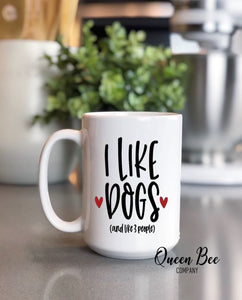 I Like Dogs And Like 3 People Coffee Mug - The Queen Bee Company