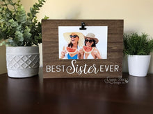 Load image into Gallery viewer, Best Sister Ever Picture Frame - The Queen Bee Company