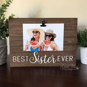 Best Sister Ever Picture Frame - The Queen Bee Company