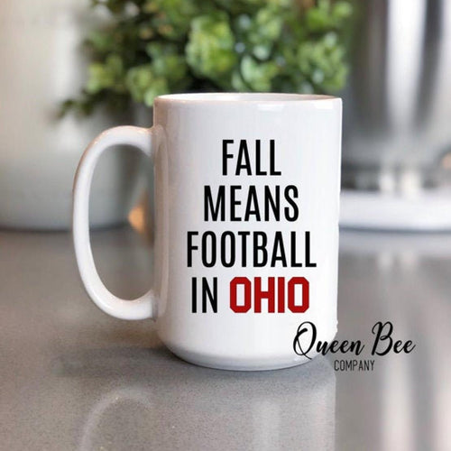 Fall Means Football in Ohio Coffee Mug - The Queen Bee Company