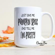 Load image into Gallery viewer, Just Give Me Pumpkin Spice Coffee Mug - The Queen Bee Company