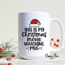 Load image into Gallery viewer, This is My Christmas Movies Watching Mug - The Queen Bee Company