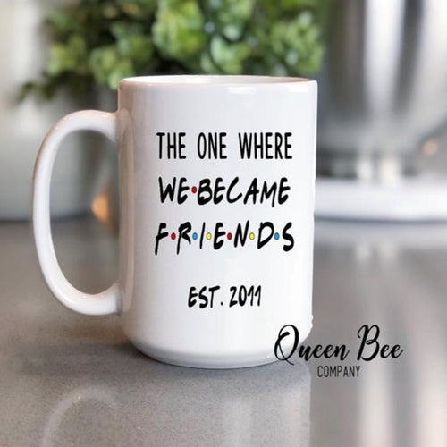 The One Where We Became Friends Coffee Mug