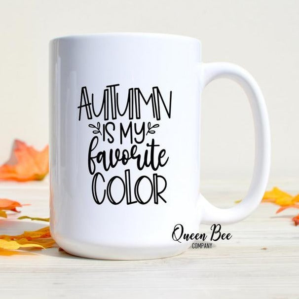 Autumn is my Favorite Color Coffee Mug - The Queen Bee Company