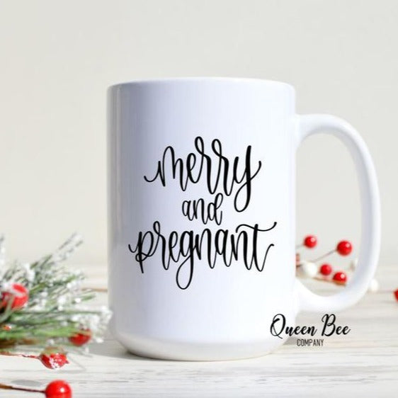 Merry & Pregnant Mug - The Queen Bee Company