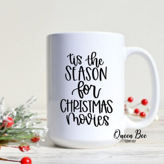 'Tis the Season for Christmas Movies Mug - The Queen Bee Company
