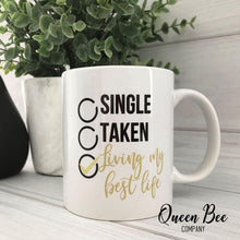 Load image into Gallery viewer, Single Taken Living My Best Life Coffee Mug - The Queen Bee Company