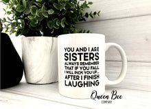 Load image into Gallery viewer, Sister Coffee Mug, Funny Coffee Mug - The Queen Bee Company
