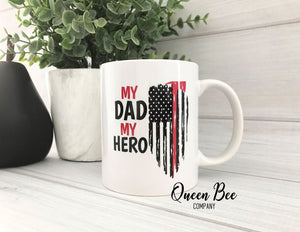 My Dad My Hero Firefighter Coffee Mug - Daddy Firefighter Mug - The Queen Bee Company