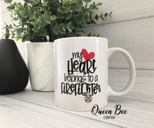 Load image into Gallery viewer, My Heart Belongs to a Firefighter Coffee Mug - Wife of Firefighter Mug - The Queen Bee Company