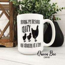Load image into Gallery viewer, Driving My Husband Crazy One Chicken At A Time Coffee Mug - The Queen Bee Company