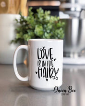 Load image into Gallery viewer, Love Is In The Hair Coffee Mug - Hair Stylist Mug - The Queen Bee Company