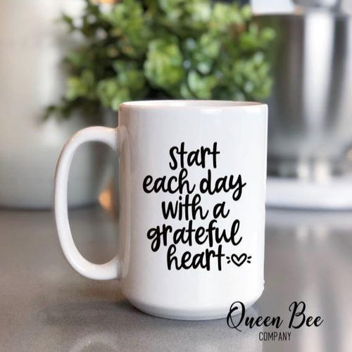 Start Each Day With A Grateful Heart Mug - Inspirational Coffee Mug - The Queen Bee Company
