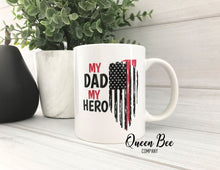 Load image into Gallery viewer, My Dad My Hero Firefighter Coffee Mug - Daddy Firefighter Mug - The Queen Bee Company