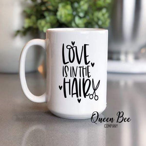 Love Is In The Hair Coffee Mug - The Queen Bee Company