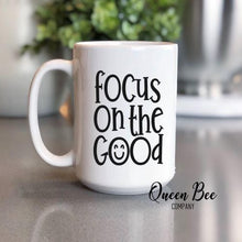Load image into Gallery viewer, Focus On The Good Coffee Mug - The Queen Bee Company
