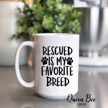 Load image into Gallery viewer, Rescued Is My Favorite Breed Coffee Mug - The Queen Bee Company