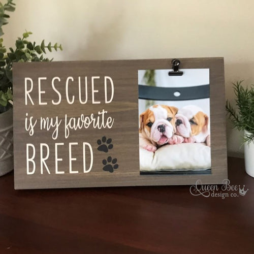 Rescued Is My Favorite Breed Photo Frame - The Queen Bee Company