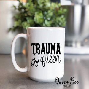 Trauma Queen Coffee Mug - EMT Mug - Paramedic Coffee Mug - Nurse Mug - - The Queen Bee Company