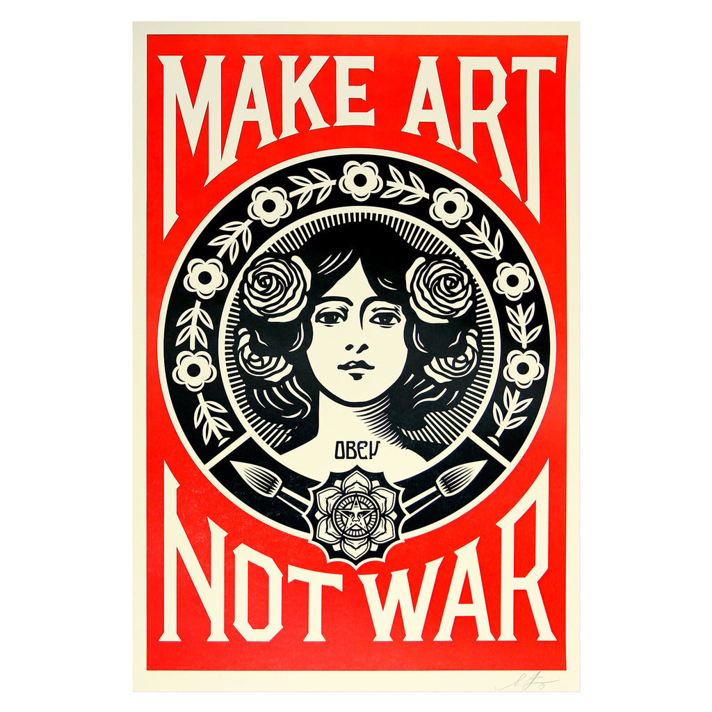 Shepard Fairey - Make Art Not War | PRINTS AND PIECES