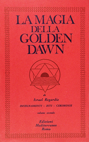 La Magia della Golden Dawn. Vol 2 - Israel Regardie