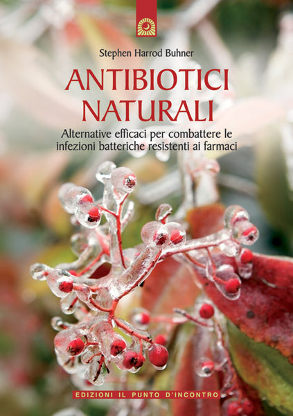 Antibiotici Naturali - Stephen Harrod Buhner
