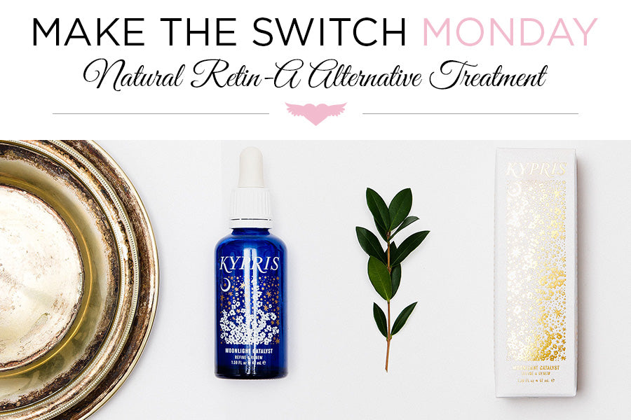 Make the Switch Monday: Natural Retin-A Alternative Treatment