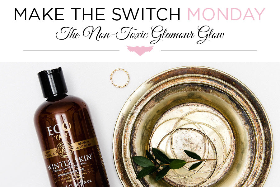 Make the Switch Monday: The Non-Toxic Glamour Glow
