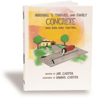 Marshalltown 10001 Marshall T. Trowel and Family - Concrete - Work Hard. Work Together Children Book.