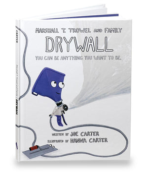 Marshalltown 10072 Marshall T. Trowel and Family - Drywall - You Can Be Anything You Want to Be. Children Book.